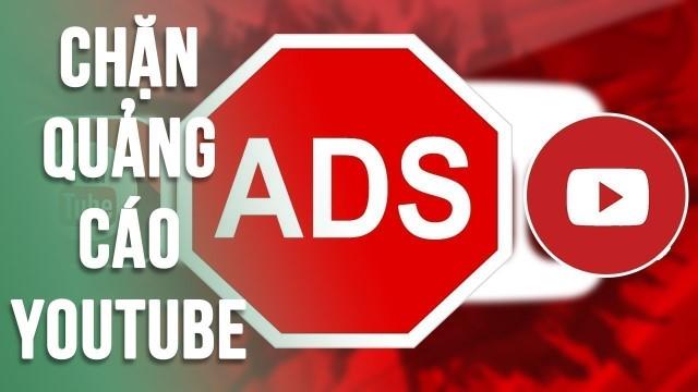 chặn quảng cáo Youtube, Youtube block ads, Youtube