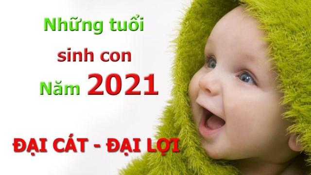 Bố mẹ tuổi nào nên sinh con năm 2021?