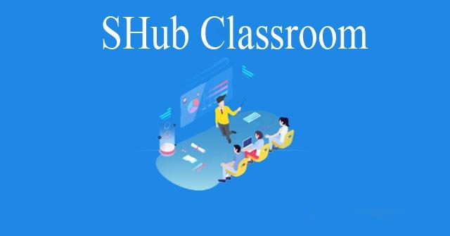 Cách sử dụng SHub Classroom,  SHub Classroom, cách sử dụng SHub Classroom chi tiết