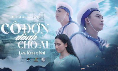 Lời bài hát Cô đơn dành cho ai - Lee Ken, Nal